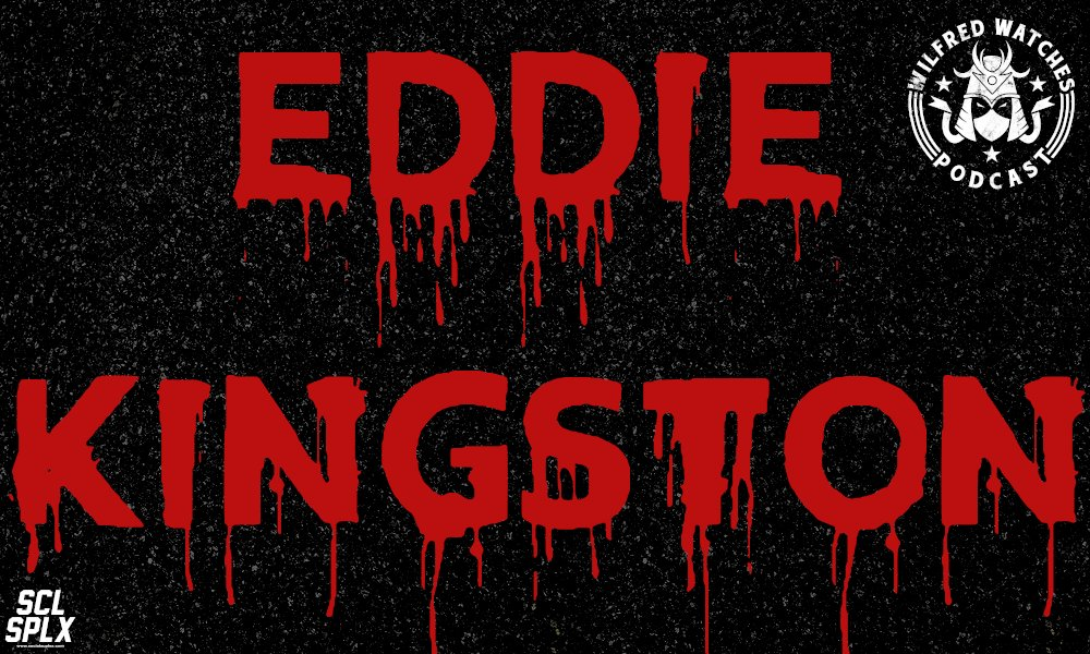 Wilfred Watches: Eddie Kingston Interview: ANYTHING GOES!