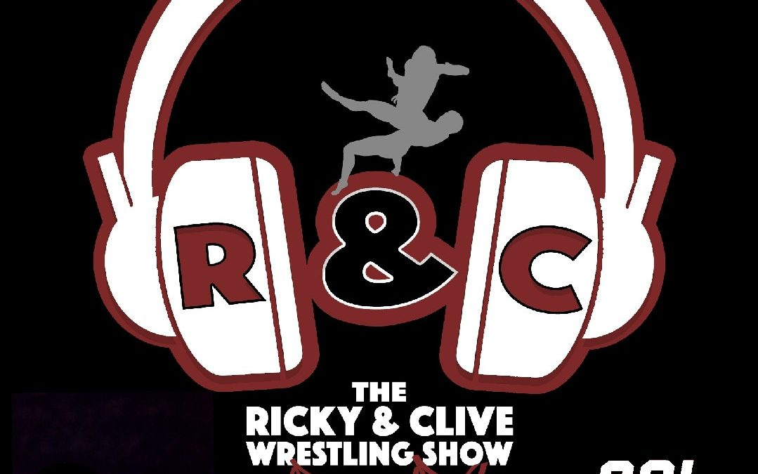 "The Ricky & Clive Wrestling Show: ""We Just Made The List!"" Part 1 of 2"