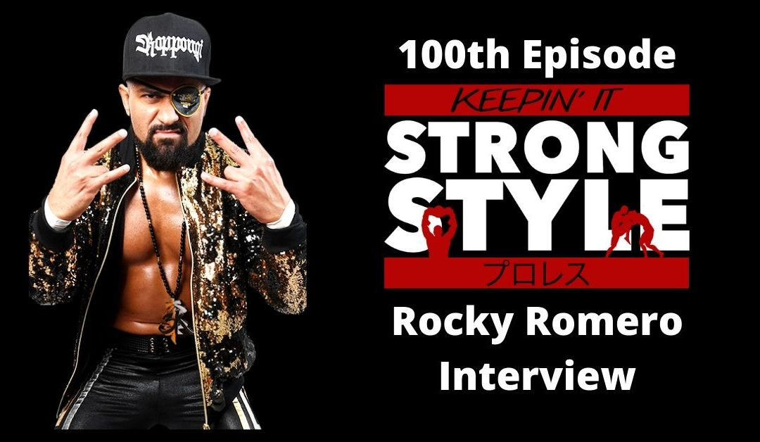 Keepin' It Strong Style – EP 100 – Rocky Romero Interview, Super Jr. Tag League, & Power Struggle Preview
