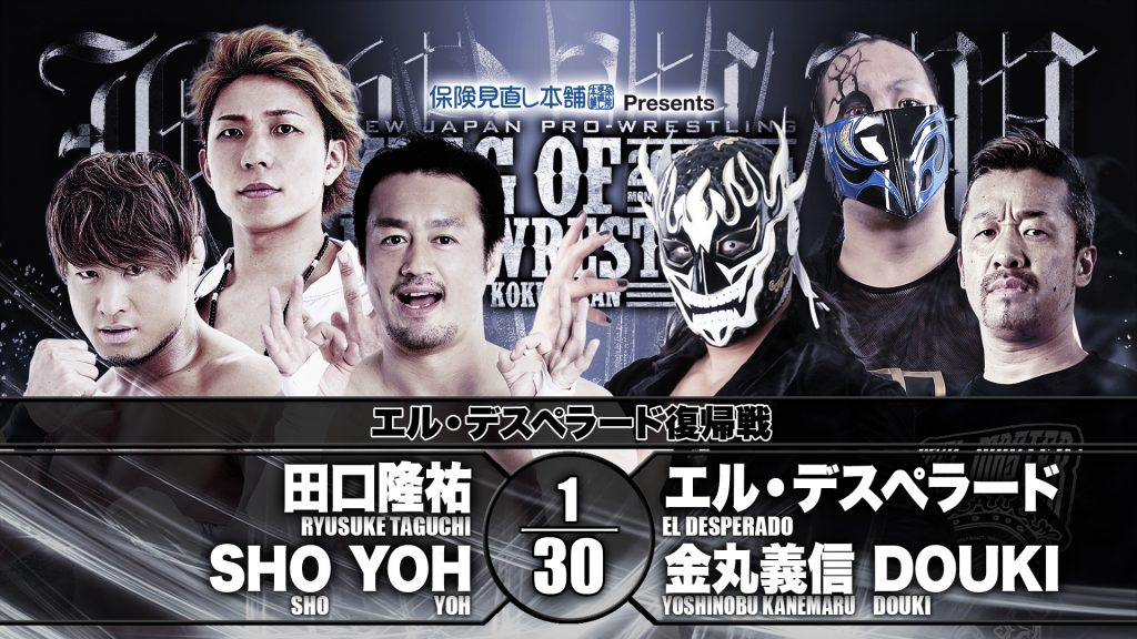 El Desperado Comeback match: Ryusuke Taguchi and Roppongi 3K (SHO and YOH) vs Suzuki-Gun (El Desperado, Yoshinobu Kanemaru and DOUKI)