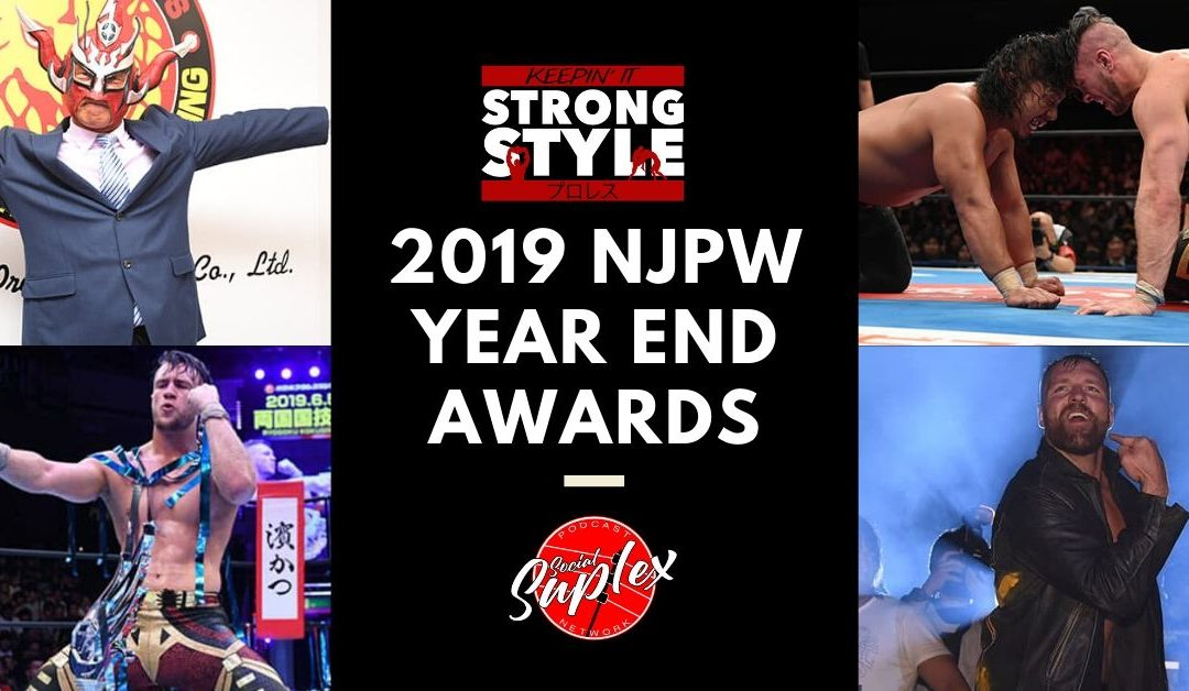 Keepin' It Strong Style – EP 108 – 2019 NJPW Year End Awards