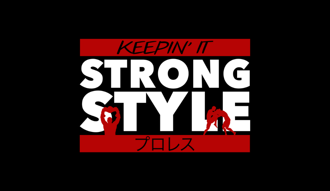 Keepin' It Strong Style – EP 121 – NJPW News, Mailbag, & NJPW vs. AEW Fantasy Booking Challenge