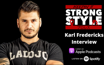 Keepin' It Strong Style – EP 122 – Karl Fredericks Interview, News, & Mailbag