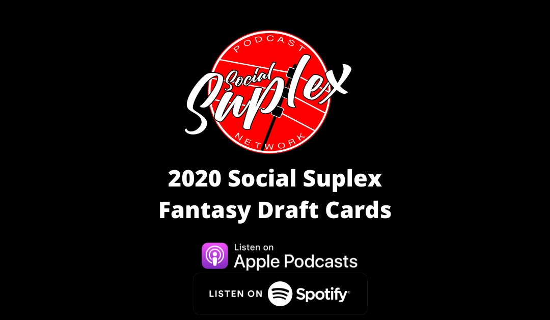 2020 Social Suplex Fantasy Draft Cards