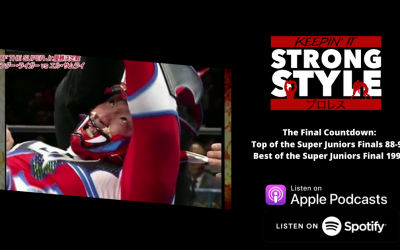 Keepin' It Strong Style – EP 124 – The Final Countdown: TOSJ 88-93 & BOSJ 94 Review