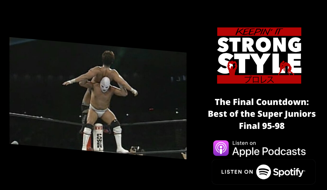 Keepin' It Strong Style – EP 125 – NJPW Meets With Japanese Govt., Mailbag, & BOSJ 95-98 Review