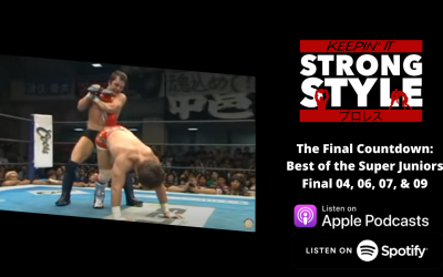 Keepin' It Strong Style – EP 127 – Best of the Super Jr. 2004, 2006, 2007, & 2009 Finals Review
