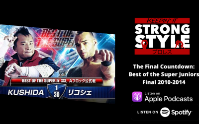 Keepin' It Strong Style – EP 128 – NJPW News, Mailbag, & BOSJ 2010-2014 Review