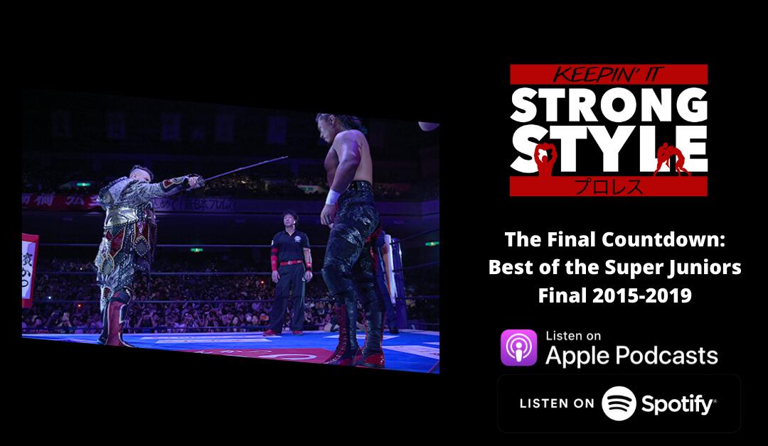 Keepin' It Strong Style – EP 129 – BOSJ 2015-2019 Finals Review, Top 5 BOSJ MVPs, & Top 10 BOSJ Final Matches