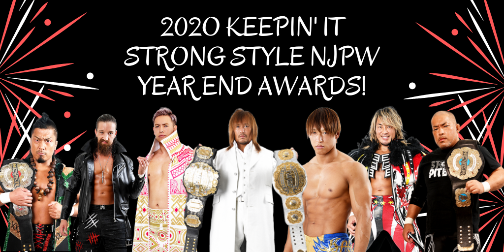 2020 Keepin' It Strong Style NJPW Year-End Awards