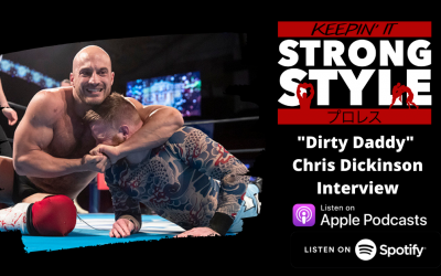 """Keepin' It Strong Style – EP 181 – """"Dirty Daddy"""" Chris Dickinson Interview"""